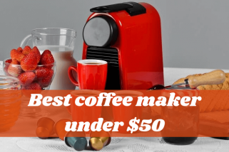 Top 10 Best Coffee Maker Under 50 Dollars – Buying Guide