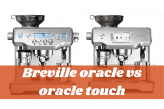 Breville Oracle vs Oracle Touch: What Coffee Machine Brands Will Win?