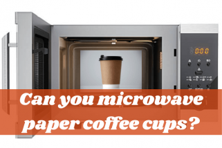 Can You Microwave Paper Coffee Cups? Unravel The Secret